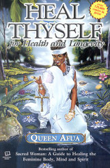 Heal Thy Self by Queen Afua