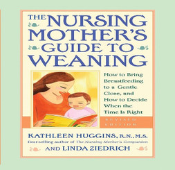 Nursing Mother's Guide to Weaning