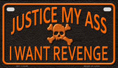 Justice My Ass Wholesale Metal Novelty Motorcycle License Plate MP-11646