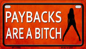 Paybacks Are A Bitch Wholesale Metal Novelty Motorcycle License Plate MP-11669