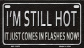 I'm Still Hot Wholesale Metal Novelty Motorcycle License Plate MP-11678
