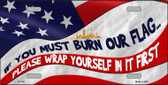 Burn It Wrap Yourself First Wholesale Metal Novelty License Plate
