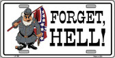 Forget Hell Wholesale Metal Novelty License Plate LP-159