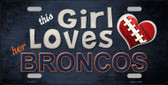 This Girl Loves Her Broncos Wholesale Novelty Metal License Plate