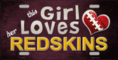 This Girl Loves Her Redskins Wholesale Novelty Metal License Plate