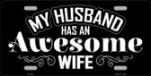 Husband Has Awesome Wife Wholesale Novelty Metal License Plate