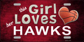 This Girl Loves Her Hawks Novelty Wholesale Metal License Plate