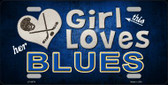 This Girl Loves Her Blues Novelty Wholesale Metal License Plate