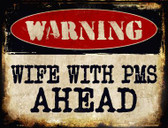 Wife With PMS Wholesale Metal Novelty Parking Sign