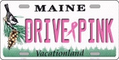 Drive Pink Maine Novelty Wholesale Metal License Plate