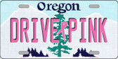 Drive Pink Oregon Novelty Wholesale Metal License Plate