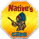 Natives Cave Wholesale Metal Novelty Stop Sign