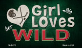 This Girl Loves Her Wild Wholesale Novelty Metal Magnet