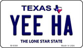 Yee Ha Texas Background Wholesale Novelty Metal Magnet