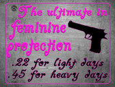 The Ultimate In Feminine Protection Wholesale Metal Novelty Parking Sign