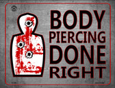 Body Piercing Done Right Wholesale Metal Novelty Parking Sign