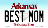 Best Mom Arkansas State License Plate Magnet Novelty Wholesale M-10061