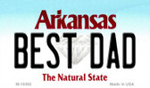 Best Dad Arkansas State License Plate Magnet Novelty Wholesale M-10062