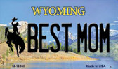 Best Mom Wyoming State License Plate Wholesale Magnet