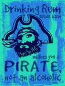 Drinking Rum Makes You A Pirate Novelty Wholesale Parking Sign