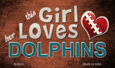 This Girl Loves Her Dolphins Wholesale Magnet M-8044