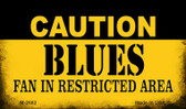 Caution Blues Fan Area Wholesale Magnet M-2682
