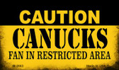 Caution Canucks Fan Area Wholesale Magnet M-2683