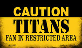 Caution Titans Fan Area Wholesale Magnet M-2523