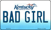 Bad Girl Kentucky State License Plate Novelty Wholesale Magnet M-6781