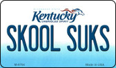 Skool Suks Kentucky State License Plate Novelty Wholesale Magnet M-6794