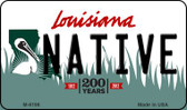 Native Louisiana State License Plate Novelty Wholesale Magnet M-6198