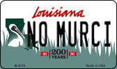 No Murci Louisiana State License Plate Novelty Wholesale Magnet M-6216