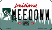 Meeooww Louisiana State License Plate Novelty Wholesale Magnet M-6218