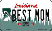 Best Mom Louisiana State License Plate Novelty Wholesale Magnet M-6652