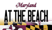 At The Beach Maryland State License Plate Wholesale Magnet