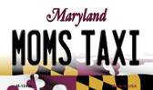 Moms Taxi Maryland State License Plate Wholesale Magnet