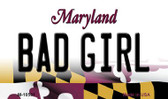 Bad Girl Maryland State License Plate Wholesale Magnet