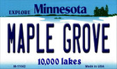 Maple Grove Minnesota State License Plate Novelty Wholesale Magnet M-11042