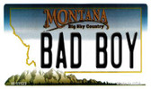 Bad Boy Montana State License Plate Novelty Wholesale Magnet M-11125