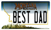 Best Dad Montana State License Plate Novelty Wholesale Magnet M-11128