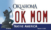 OK Mom Oklahoma State License Plate Novelty Wholesale Magnet M-6656