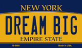 Dream Big New York State License Plate Wholesale Magnet M-8996