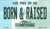 Born and Raised New Hampshire State License Plate Wholesale Magnet M-11169