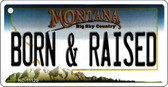 Born and Raised Montana State License Plate Novelty Wholesale Key Chain KC-11129