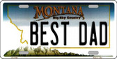 Best Dad Montana State Novelty Wholesale License Plate LP-11128
