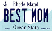 Best Mom Rhode Island State License Plate Novelty Wholesale Magnet M-11221