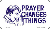 Prayers Change Things Novelty Wholesale Magnet M-259