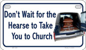 Don't Wait For The Hearse Novelty Wholesale Motorcycle License Plate MP-240