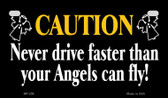Never Drive Faster Than Novelty Wholesale Motorcycle License Plate MP-258