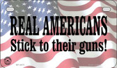 Real Americans Stick To Their Guns Wholesale Motorcycle License Plate MP-4675